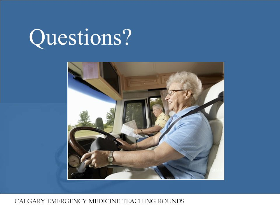 Questions CALGARY EMERGENCY MEDICINE TEACHING ROUNDS 43