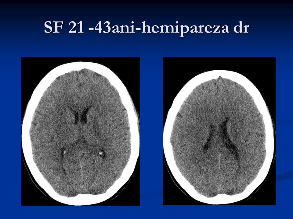 SF 21 -43ani-hemipareza dr
