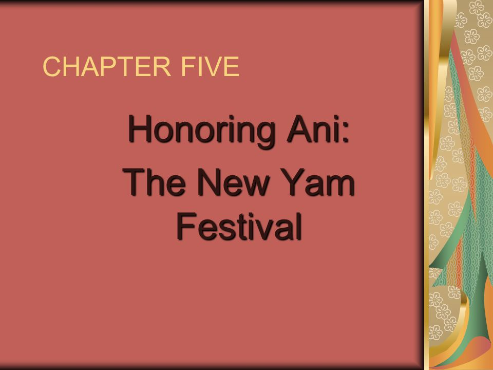 Honoring Ani: The New Yam Festival