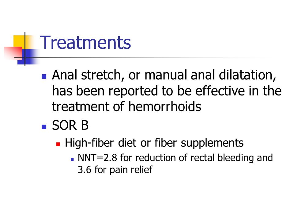 Treatments Anal stretch, or manual anal dilatation, has been reported to be effective in the treatment of hemorrhoids.