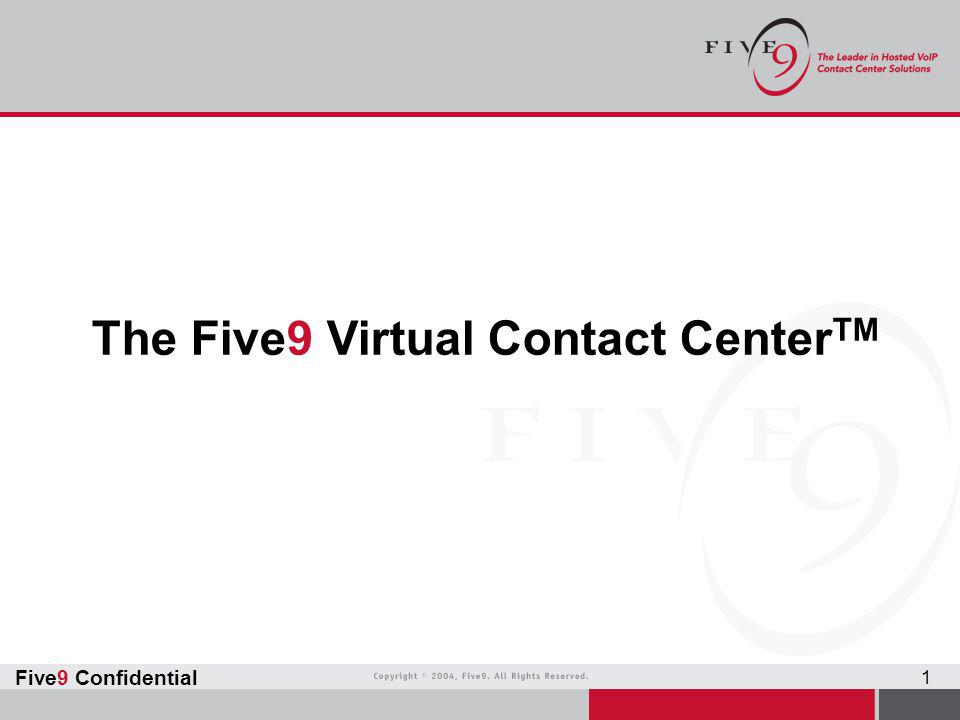 The Five9 Virtual Contact CenterTM