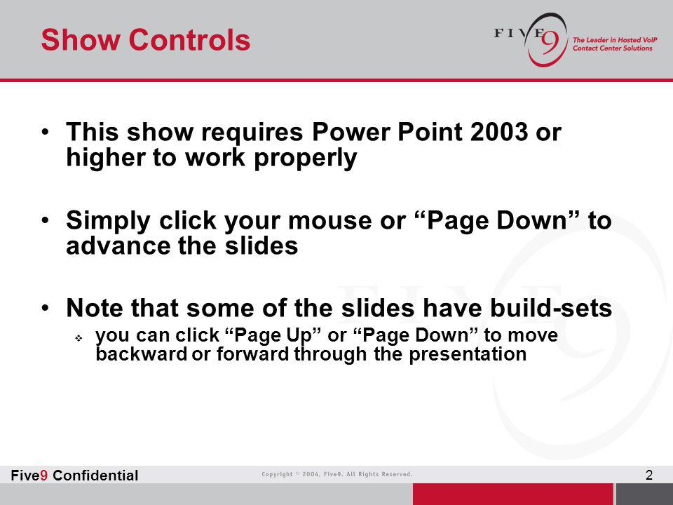 Show Controls This show requires Power Point 2003 or higher to work properly. Simply click your mouse or Page Down to advance the slides.