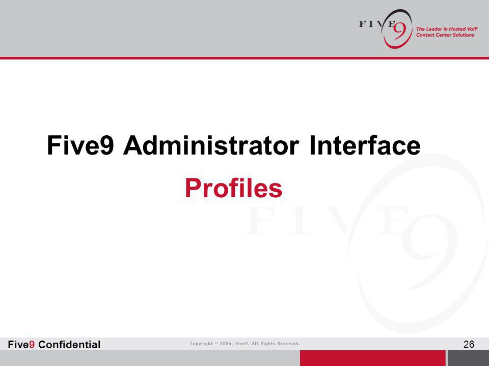 Five9 Administrator Interface Profiles