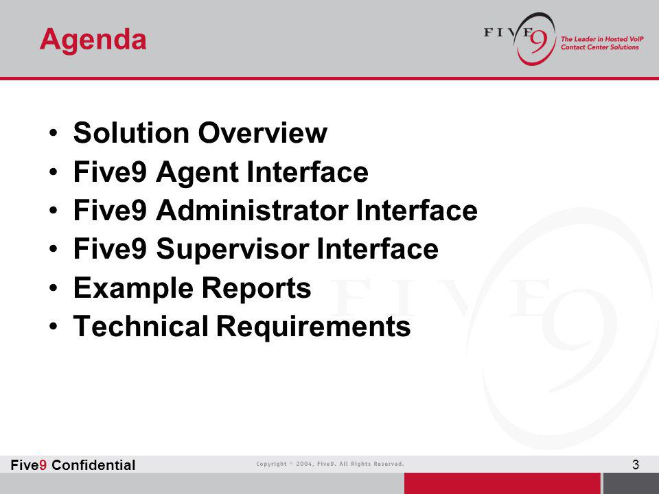 Agenda Solution Overview. Five9 Agent Interface. Five9 Administrator Interface. Five9 Supervisor Interface.