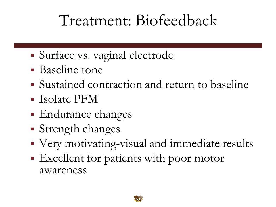 Treatment: Biofeedback