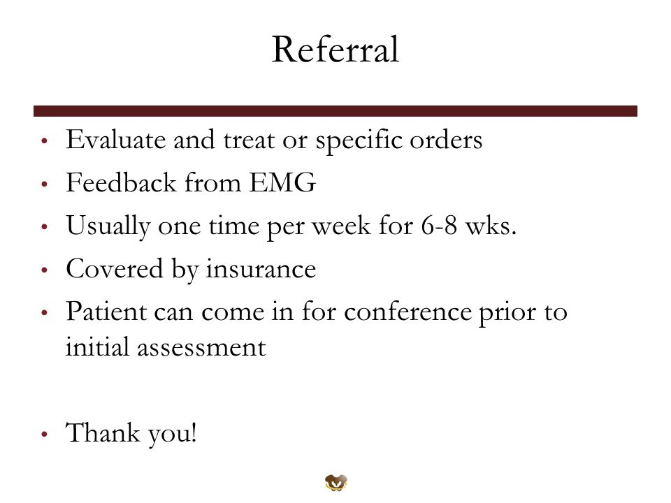 Referral Evaluate and treat or specific orders Feedback from EMG