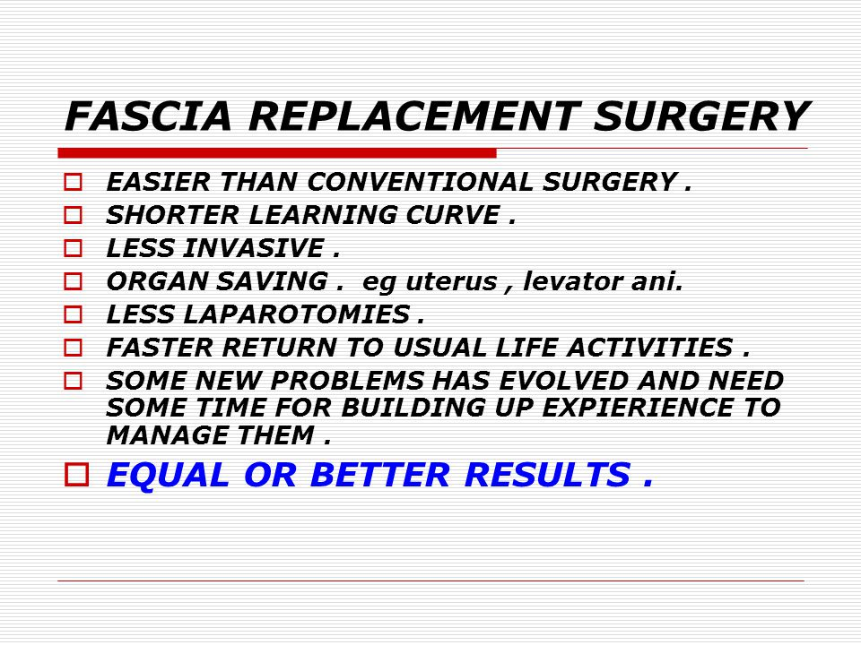 FASCIA REPLACEMENT SURGERY