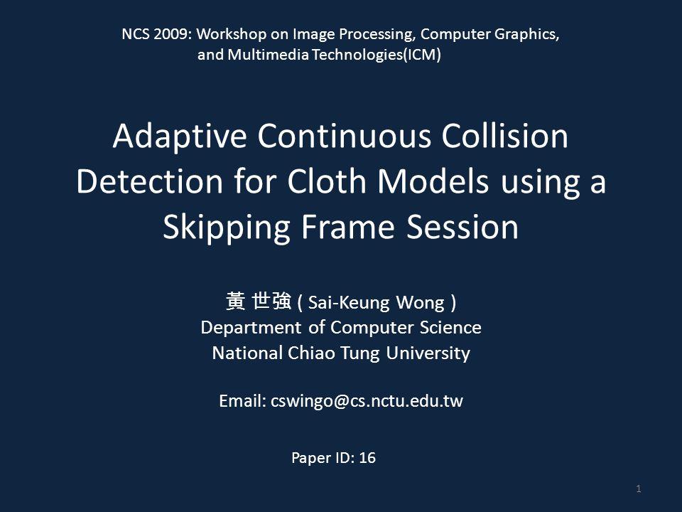 NCS 2009: Workshop on Image Processing, Computer Graphics,