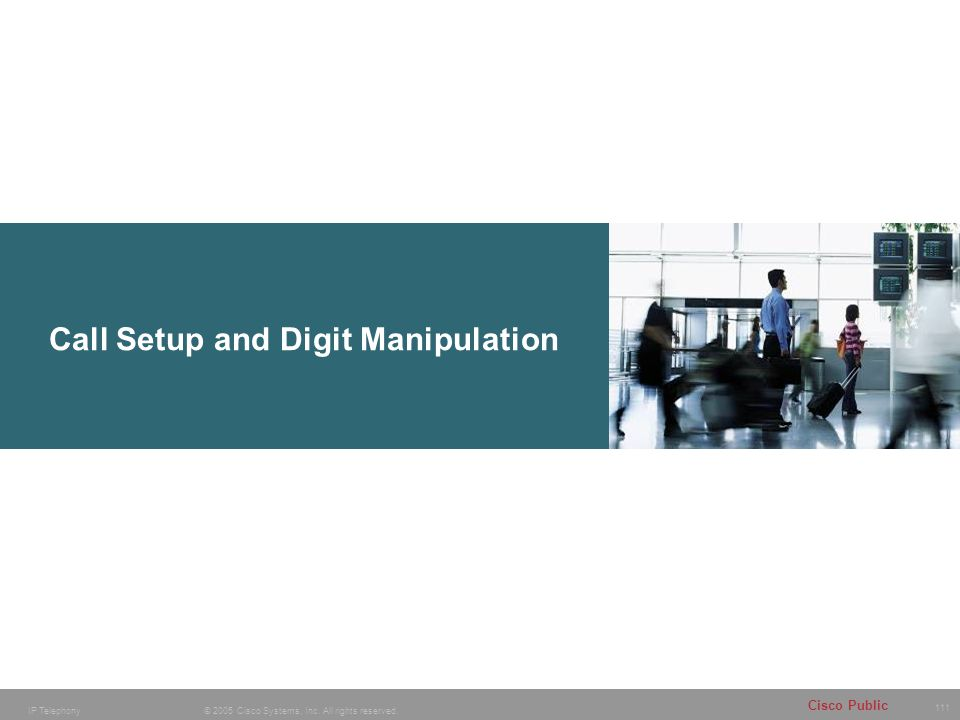 Call Setup and Digit Manipulation