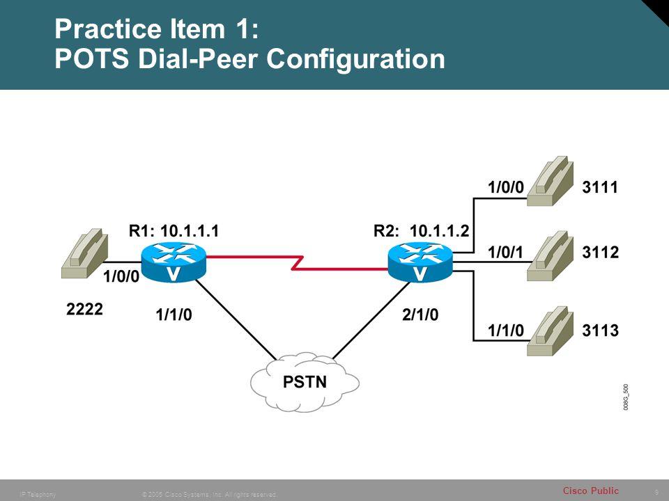 Practice Item 1: POTS Dial-Peer Configuration