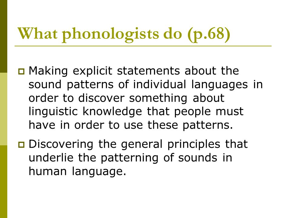 What phonologists do (p.68)