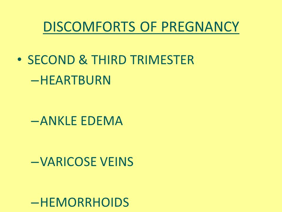 DISCOMFORTS OF PREGNANCY