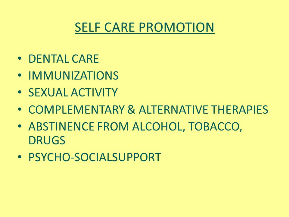 SELF CARE PROMOTION DENTAL CARE IMMUNIZATIONS SEXUAL ACTIVITY
