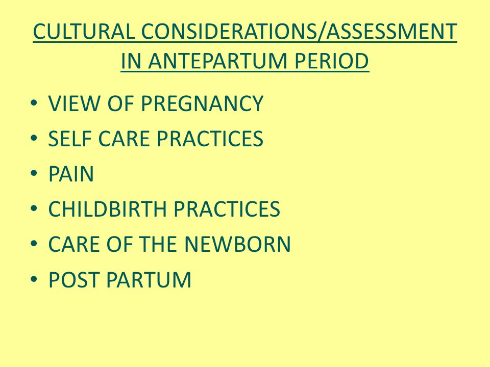 CULTURAL CONSIDERATIONS/ASSESSMENT IN ANTEPARTUM PERIOD