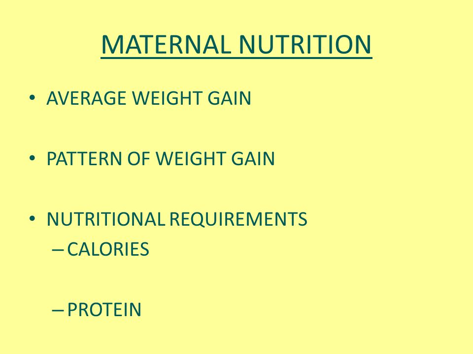 MATERNAL NUTRITION AVERAGE WEIGHT GAIN PATTERN OF WEIGHT GAIN