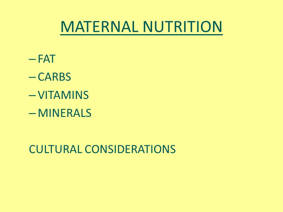 MATERNAL NUTRITION FAT CARBS VITAMINS MINERALS CULTURAL CONSIDERATIONS