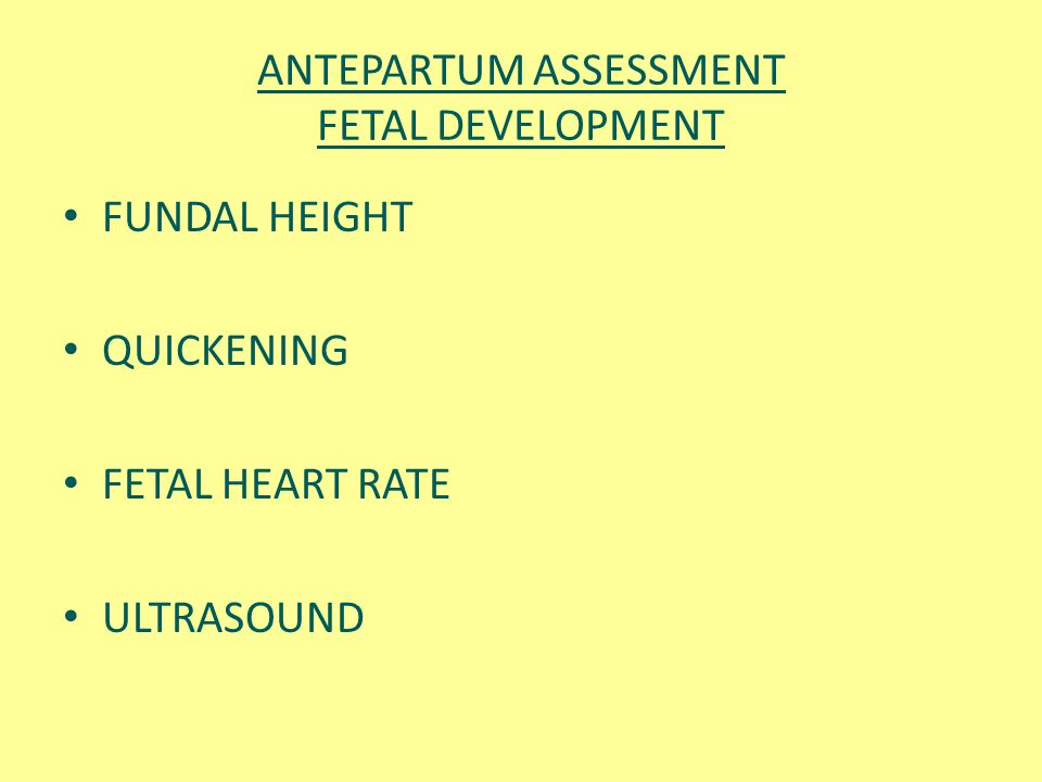 ANTEPARTUM ASSESSMENT FETAL DEVELOPMENT