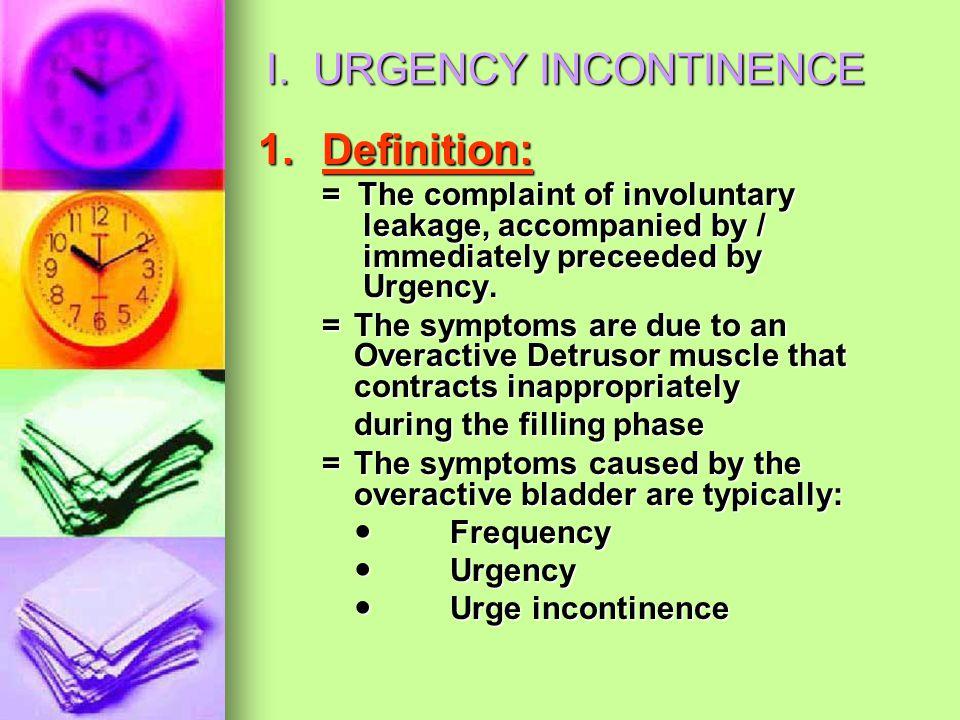 I. URGENCY INCONTINENCE