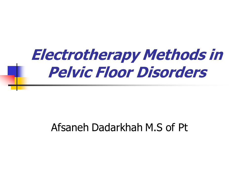 Electrotherapy Methods in Pelvic Floor Disorders