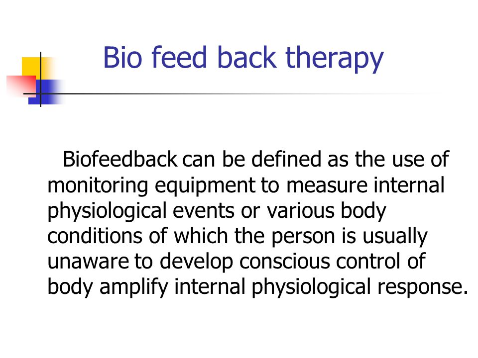 Bio feed back therapy