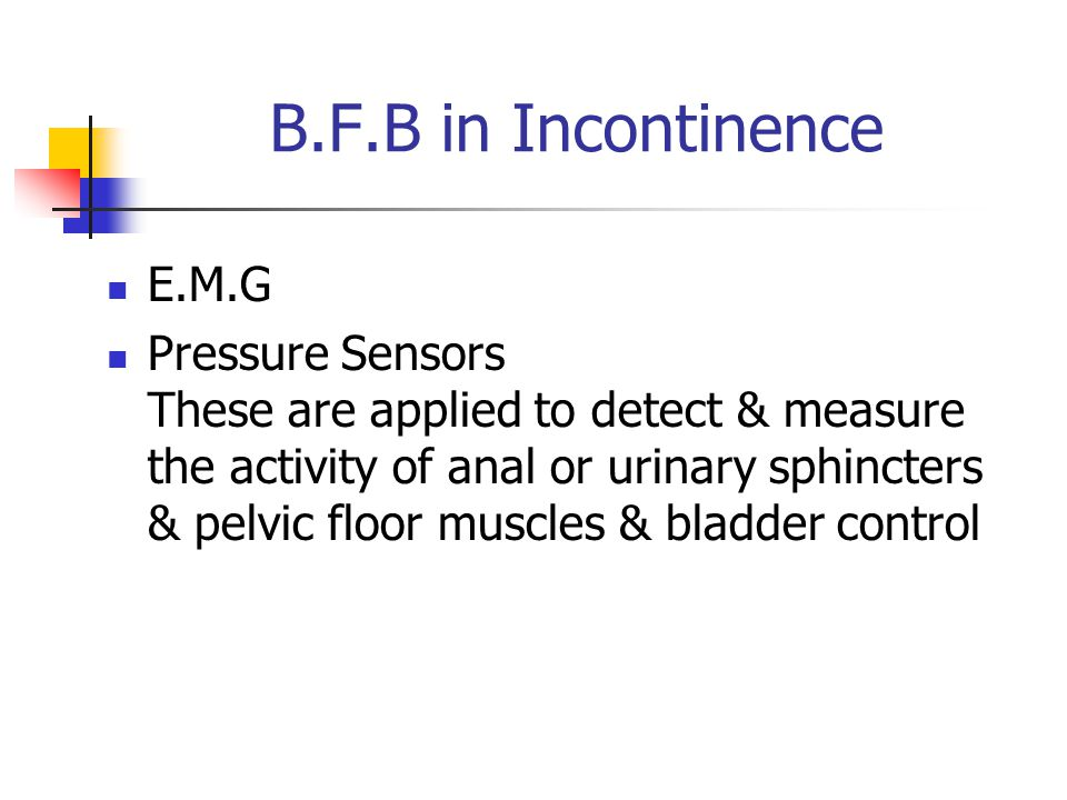 B.F.B in Incontinence E.M.G