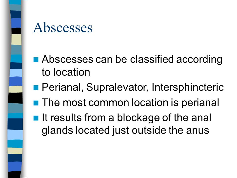 Abscesses Abscesses can be classified according to location