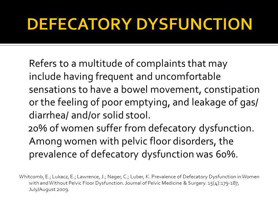 DEFECATORY DYSFUNCTION