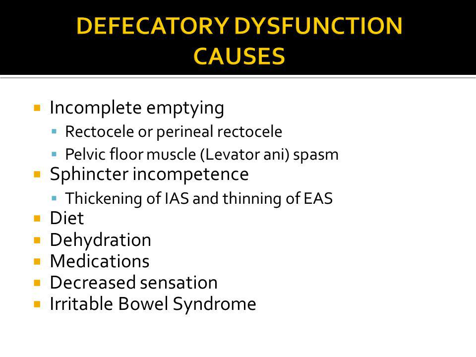 Defecatory Dysfunction causes