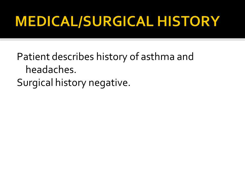 MEDICAL/SURGICAL HISTORY