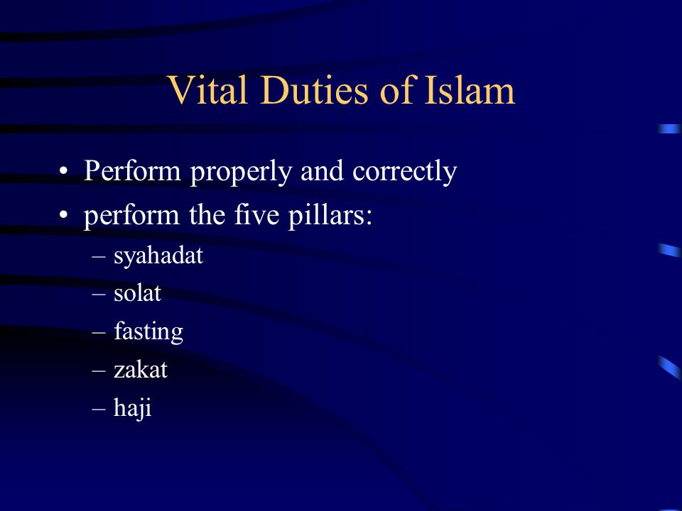 Vital Duties of Islam Perform properly and correctly