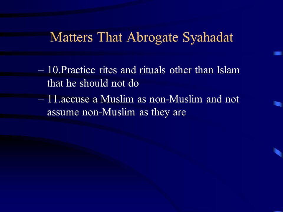 Matters That Abrogate Syahadat