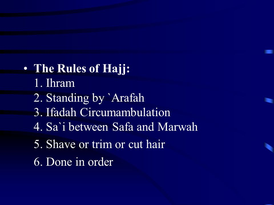 The Rules of Hajj: 1. Ihram 2. Standing by `Arafah 3