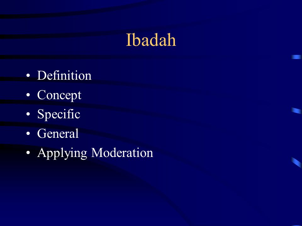 Ibadah Definition Concept Specific General Applying Moderation