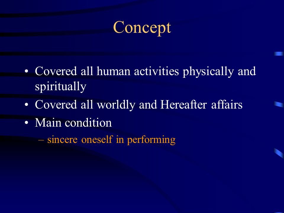Concept Covered all human activities physically and spiritually
