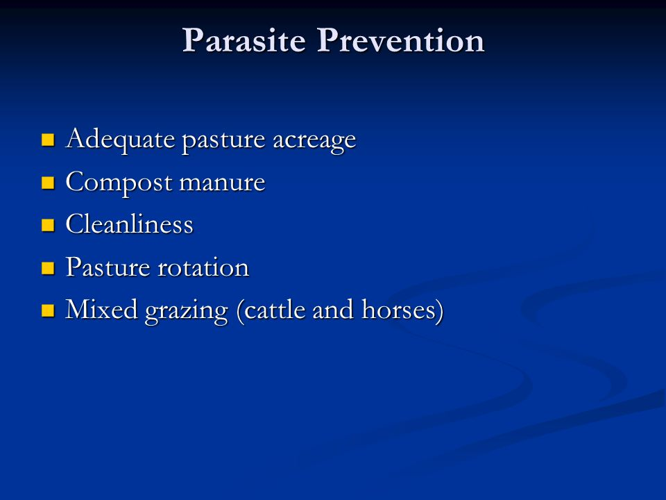 Parasite Prevention Adequate pasture acreage Compost manure