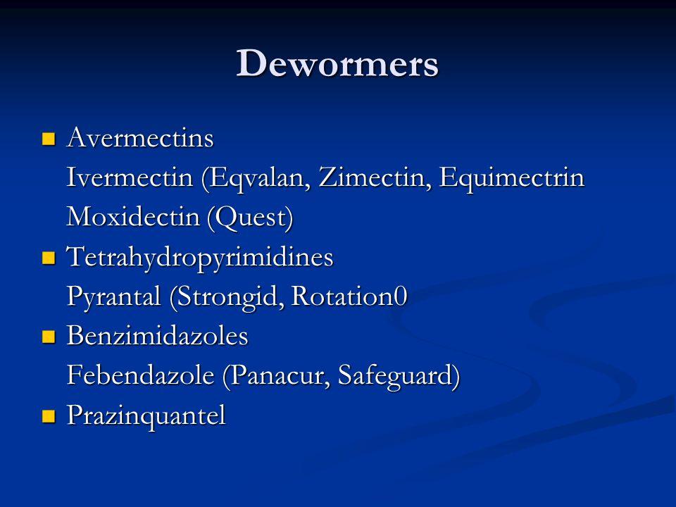 Dewormers Avermectins Ivermectin (Eqvalan, Zimectin, Equimectrin