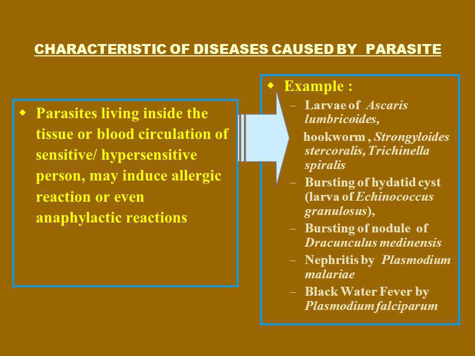 CHARACTERISTIC OF DISEASES CAUSED BY PARASITE