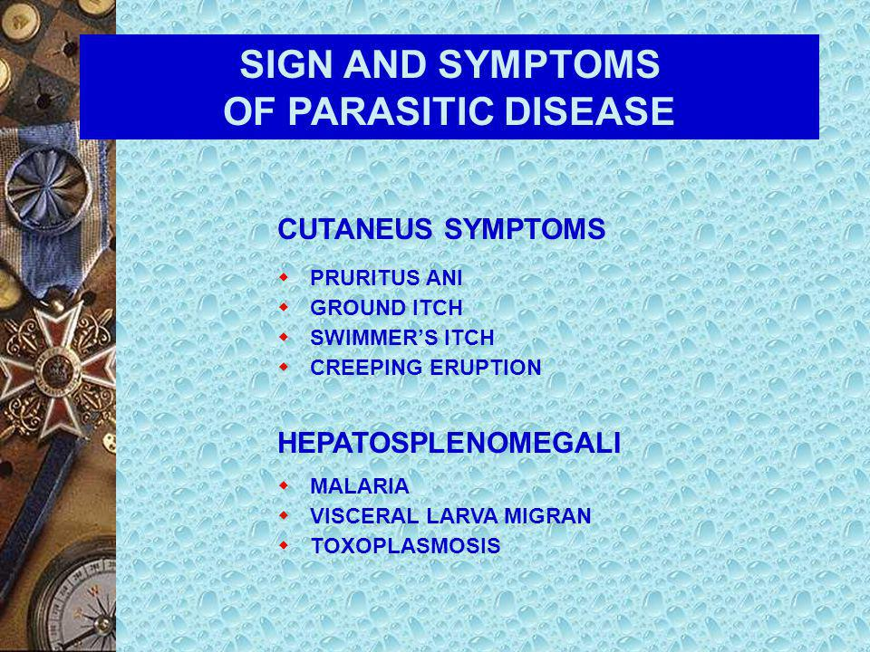SIGN AND SYMPTOMS OF PARASITIC DISEASE