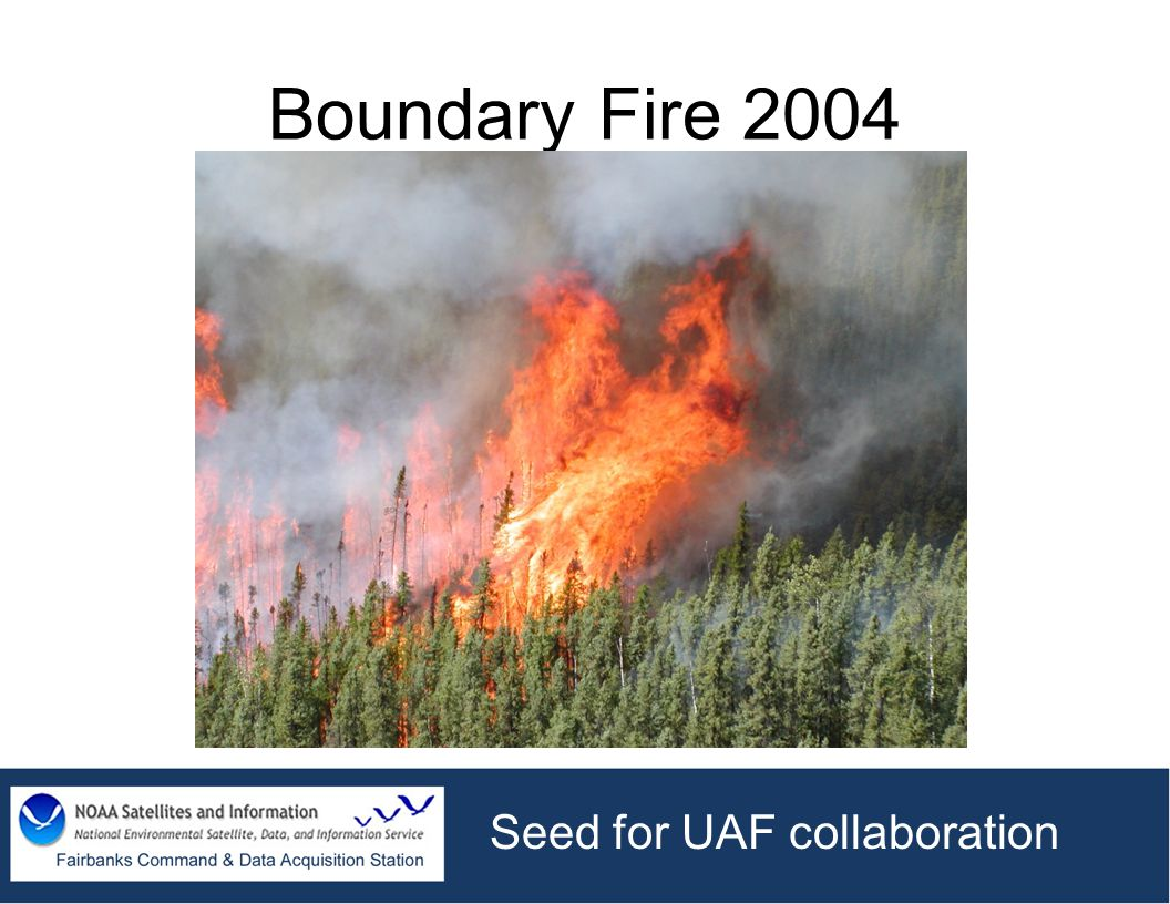 Boundary Fire 2004 Seed for UAF collaboration