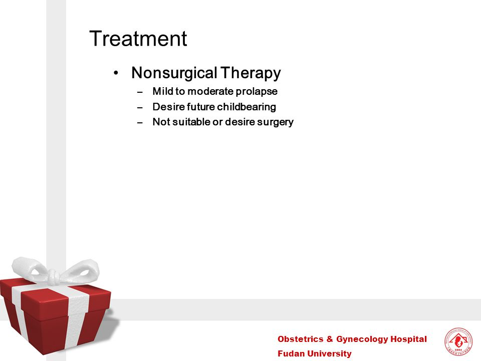 Treatment Nonsurgical Therapy Mild to moderate prolapse