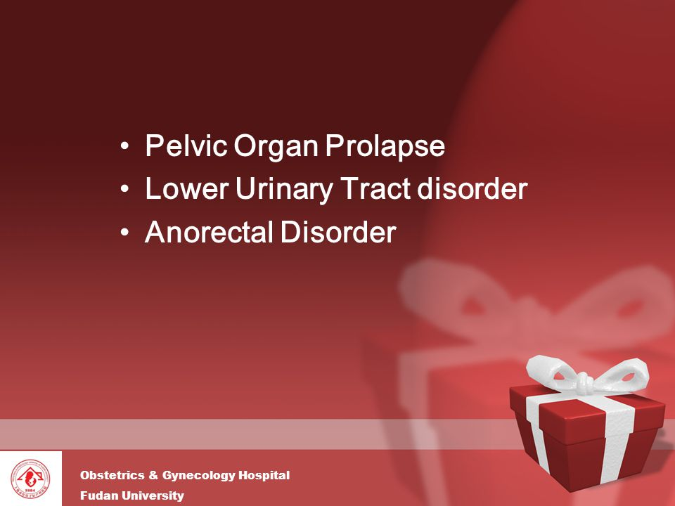 Pelvic Organ Prolapse Lower Urinary Tract disorder Anorectal Disorder
