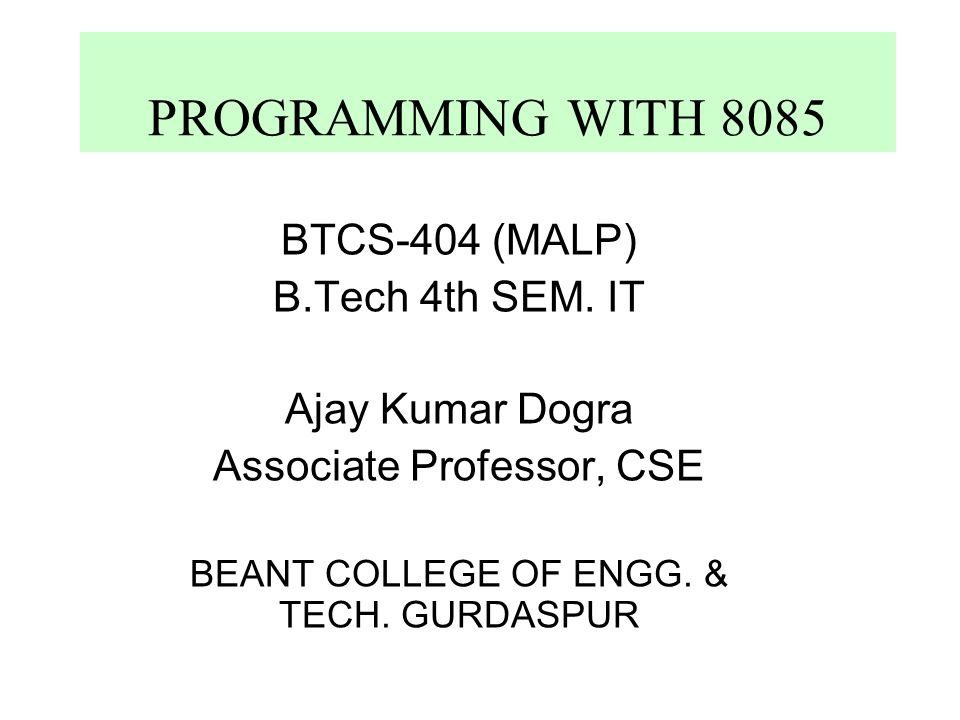 PROGRAMMING WITH 8085 BTCS-404 (MALP) B Tech 4th SEM  IT