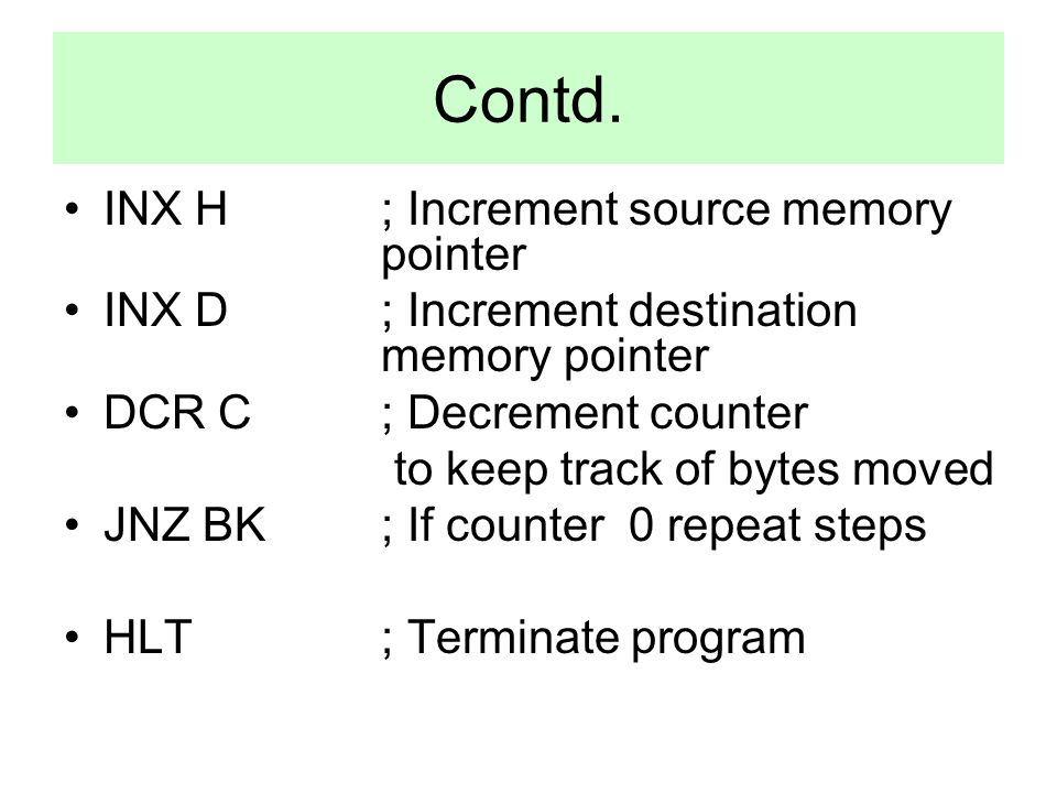 Contd. INX H ; Increment source memory pointer