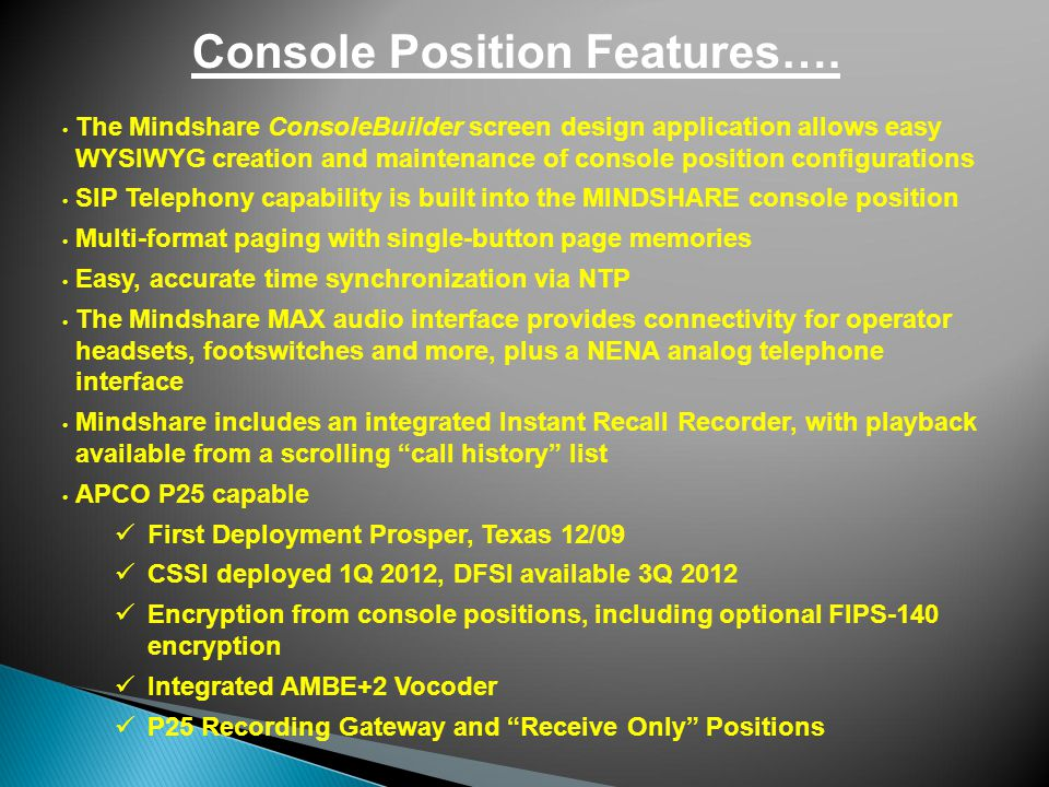 Console Position Features….