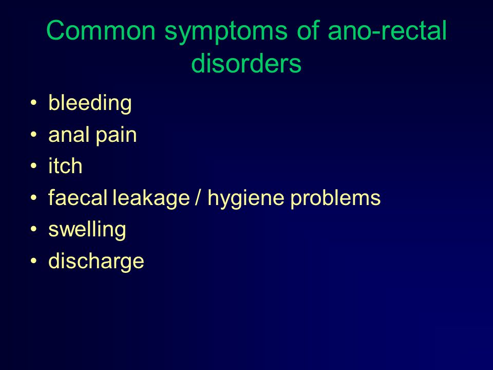 Common symptoms of ano-rectal disorders