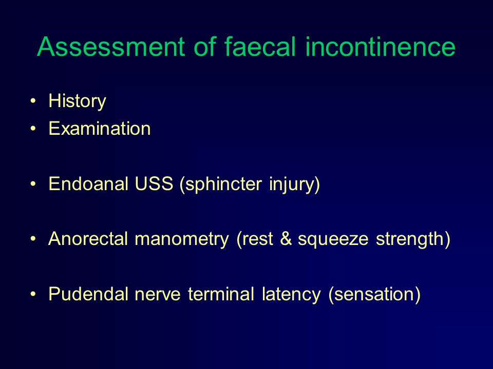 Assessment of faecal incontinence