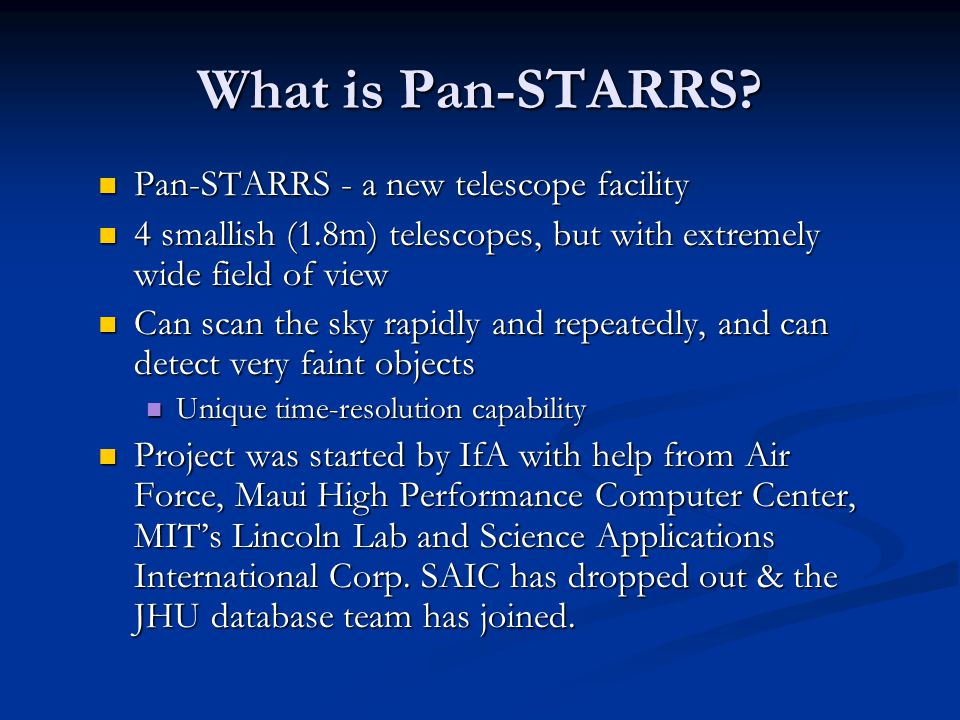 What is Pan-STARRS Pan-STARRS - a new telescope facility