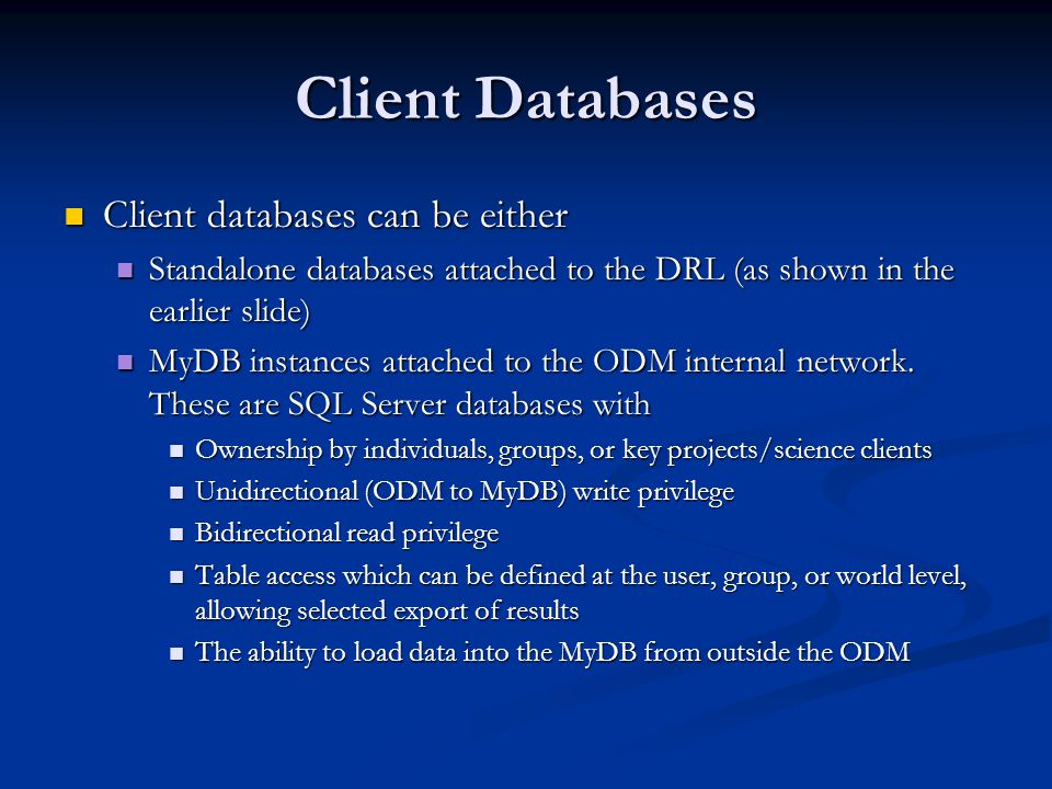 Client Databases Client databases can be either