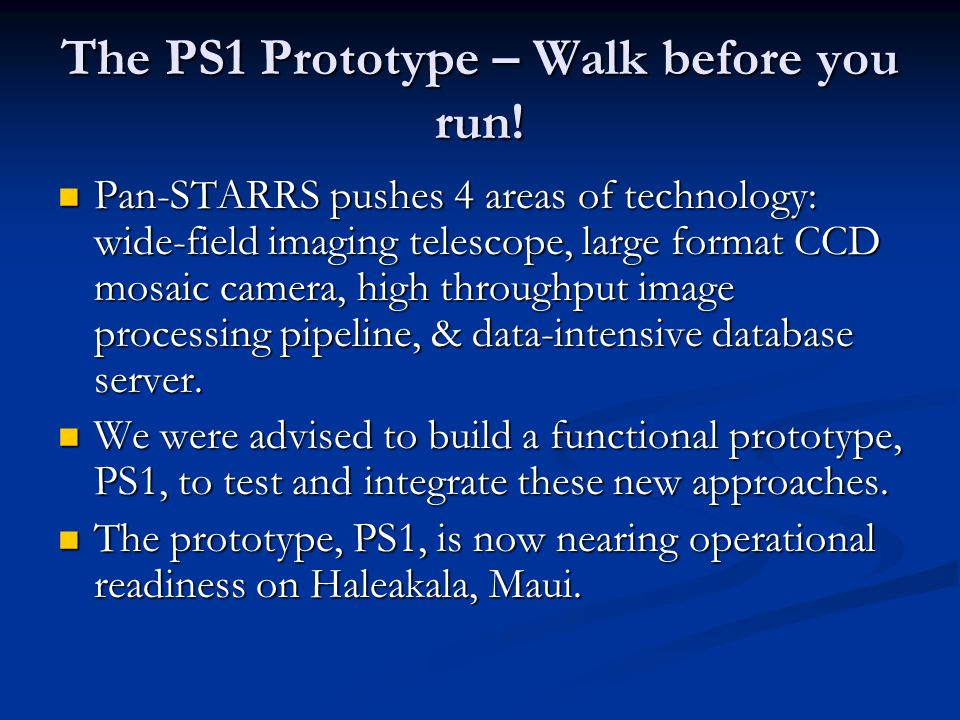 The PS1 Prototype – Walk before you run!