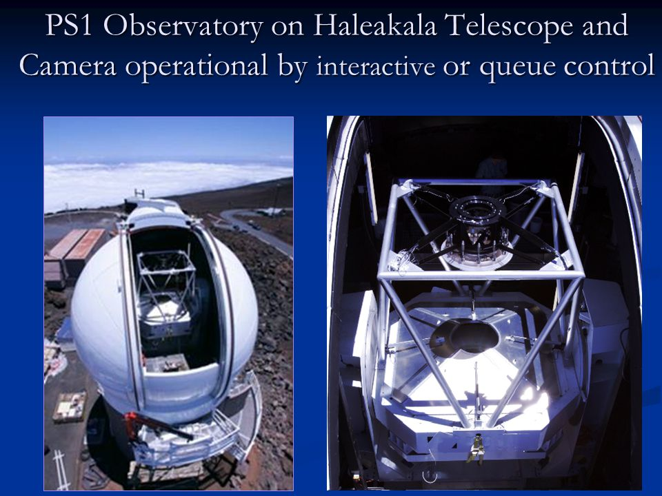 PS1 Observatory on Haleakala Telescope and Camera operational by interactive or queue control